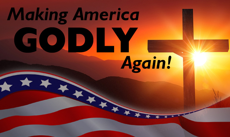 Making America Godly Again